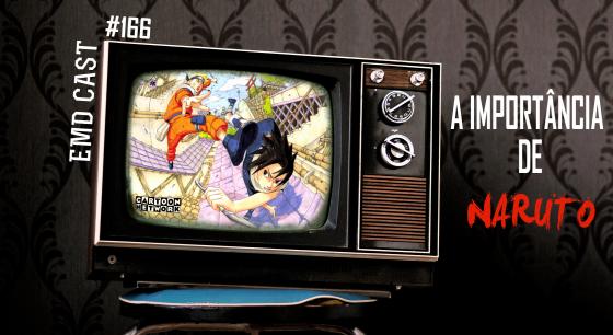 EMD Cast #166 - Naruto (capa)