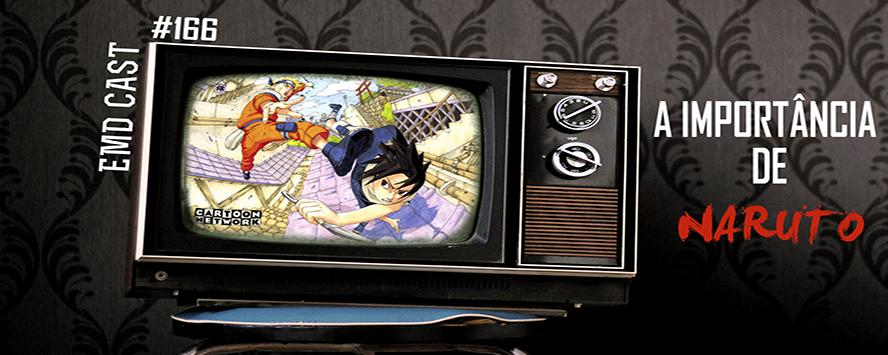 EMD Cast #166 - Naruto (vitrine site)