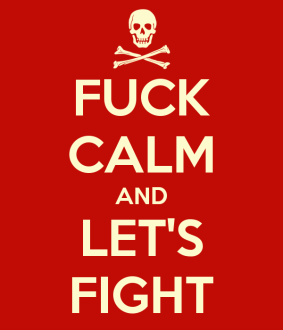fuck-calm-and-let-s-fight